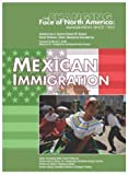 Mexican Immigration (Changing Face of North America)
