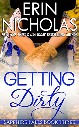 Erin Nicholas - Getting Dirty: Sapphire Falls book three