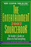 The Entertainment Sourcebook 2002: An Insider's Guide on Where to Find Everything