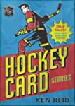 Hockey Card Stories: True Tales from...