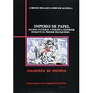 Imperio de papel: Acción cultural y política exterior durante el primer franquismo (Biblioteca de Historia)