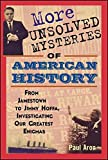 img - for [More Unsolved Mysteries of American History] (By: Paul Aron) [published: February, 2004] book / textbook / text book