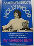 MARILYN BECKS HOLLYWOOD: A PENETRATING INSIDE LOOK AT TODAYS FILM WORLD ... ITS PEOPLE AND TRENDS