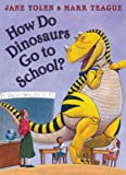 How Do Dinosaurs Go to School? (0007258178) by Yolen, Jane
