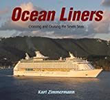 Ocean Liners: Crossing and Cruising the Seven Seas