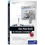 """Das Mac-Buch f�r Windows-Umsteiger: Aktuell zu Mac OS X 10.6 Snow Leopard (Galileo Design)von """"J�rg Rieger"""""""