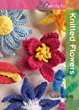 Susie Johns Knitted Flowers (Twenty to Make)