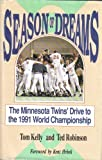 Season of Dreams: The Minnesota Twins' Drive to the 1991 World Championship (0896582094) by Tom Kelly