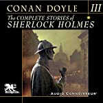 The Complete Stories of Sherlock Holmes, Volume 3 | Arthur Conan Doyle