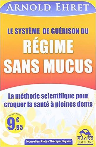Arnold EHRET - Le système de guérison du régime sans mucus