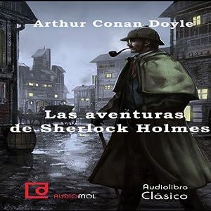Las aventuras de Sherlock Holmes [The Adventures of Sherlock Holmes] | [Arthur Conan Doyle]