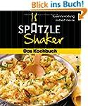 Das Sp�tzle-Shaker-Kochbuch
