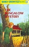 The Bungalow Mystery (Nancy Drew Mystery Stories, Bk 3)