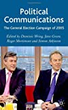 img - for Political Communications: The General Election Campaign of 2005 book / textbook / text book