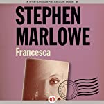 Francesca: A Chester Drum Mystery (       UNABRIDGED) by Stephen Marlowe Narrated by Pete Larkin