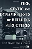 img - for Fire, Static and Dynamic Tests of Building Structures book / textbook / text book
