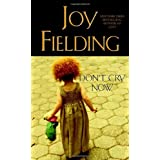 Don't Cry Nowby Joy Fielding