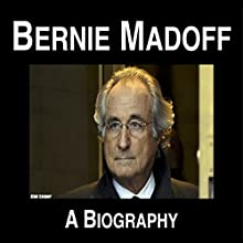 Bernie Madoff: A Biography Audiobook by Alan Cooper Narrated by Kelly Libatique