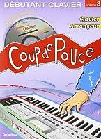 Coup de pouce - Débutant Clavier Arrangeur (+ 1 cd)