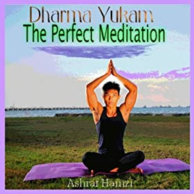 Amazon.com: Dharma Yukam: The Perfect Meditation: Ashraf Hamzi ...
