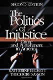 img - for The Politics of Injustice: Crime and Punishment in America book / textbook / text book