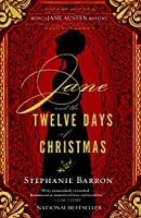 Jane and the Twelve Days of Christmas : Being a Jane Austen Mystery