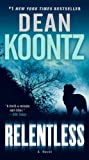 Relentless: A Novel eBook: Dean Koontz