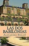 img - for Las Dos Babilonias (Spanish Edition) book / textbook / text book