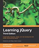 img - for By Jonathan Chaffer Learning jQuery, Third Edition (3rd Edition) book / textbook / text book
