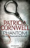 Phantom: Kay Scarpettas 4. Fall (Romane mit der Gerichtsmedizinerin Dr. Kay Scarpetta, Band 4)