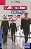 L'affirmation positive, pour am�liorer ses performances