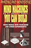 Mind Machines You Can Build 3rd (third) edition by Stine, G. Harry published by Top of the Mountain Publishing (1994) [Paperback]