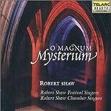 echange, troc Shaw, Festival Singers, Chamber Singers - O Magnum Mysterium