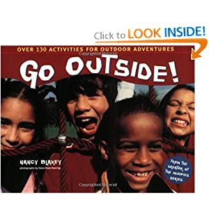 Go Outside!: Over 130 Activities for Outdoor Adventures