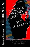 The Iron Dog: A Sherlock Holmes Uncovered Tale (Volume 2)