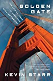 Golden Gate: The Life and Times of America's Greatest Bridge (1608193993) by Starr, Kevin