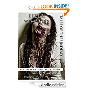 Tales of the Undead - Hell Whore (Tales of the Undead Series): Rita Dinis, Jesi Bender, A.J. Huffman, Nels Hanson, James Tierney, Wol-vriey, Mathias Jansson, Rees Nielsen, Radha Bharadwaj, Nathan J.D.L. Rowark: Amazon.com: Kindle Store
