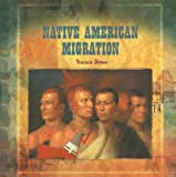 img - for Native American Migration (Primary Sources of Immigration and Migration in America) book / textbook / text book
