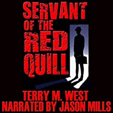 Servant of the Red Quill: A Baker Johnson Tale (       UNABRIDGED) by Terry M. West Narrated by Jason Mills