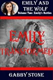 Emily Transformed: A Young Adult Werewolf Romance (Emily's Battles (5))