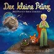 Der Planet ohne Zukunft (Der kleine Prinz 21): Das Original-Hörspiel zur TV-Serie   Thomas Karallus