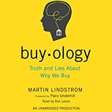 Buyology: Truth and Lies About Why We Buy | Livre audio Auteur(s) : Martin Lindstrom Narrateur(s) : Don Leslie