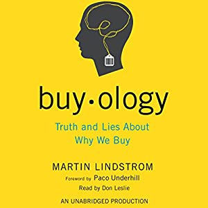 Buyology: Truth and Lies About Why We Buy | [Martin Lindstrom]