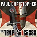 The Templar Cross Audiobook by Paul Christopher Narrated by Paul Boehmer