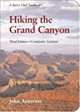 Hiking the Grand Canyon: A Sierra Club Totebook (1578051509) by Annerino, John