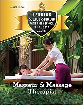 Masseur & Massage Therapist (Earning $50,000-$100,000 With a High School Diploma Or Less)