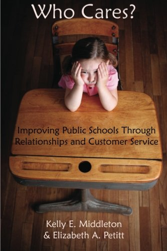 Who Cares? Improving Public Schools Through Relationships...