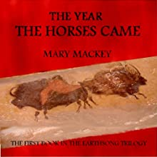 The Year the Horses Came Audiobook by Mary Mackey Narrated by Abby Craden