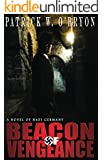 Beacon of Vengeance: A Novel of Nazi Germany (Corridor of Darkness Book 2)