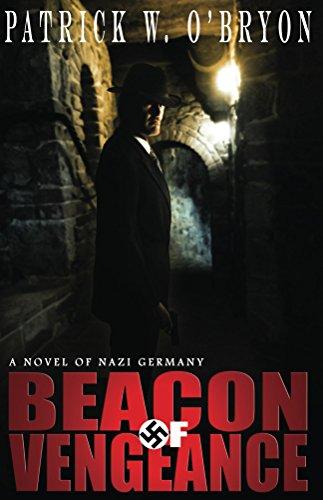 Beacon of Vengeance: A Novel of Nazi Germany (Corridor of Darkness Book 2)